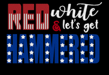 Red, White & Get Hammered  5x7