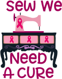 Sew We Need A Cure SVG