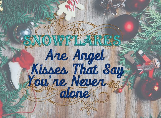 Snowflakes Are Angel Kisses 5x5   (Revised)