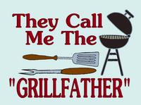 They Call Me The GrillFather 5x7