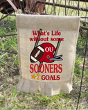 What's Life Without Goals- OU Sooners 9x6