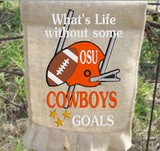 What's Life Without Goals OSU Cowboys 9x6