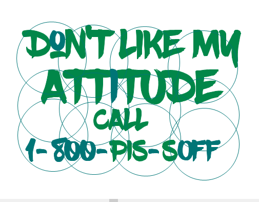Don't Like My Attitude SVG