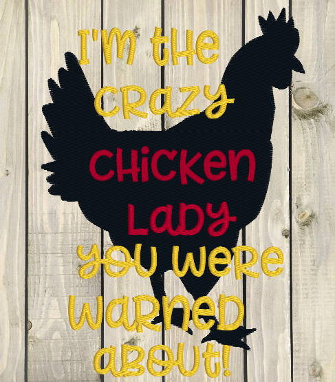 I'm The Crazy Chicken Lady 5x7