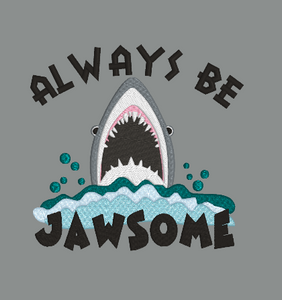Always Be Jawsome 5x5