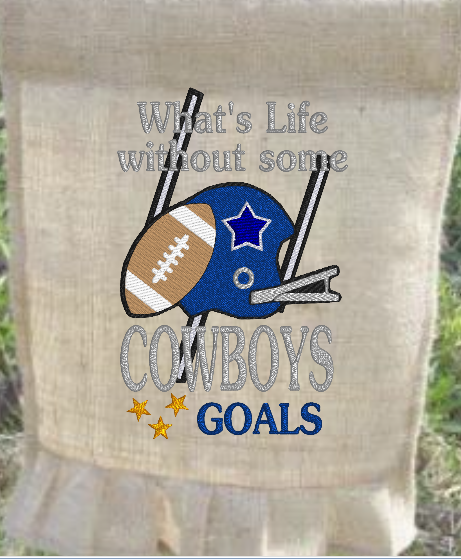 What's Life Without Goals- Cowboys  9x6
