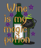 Wine Is My Magic Potion   5x7