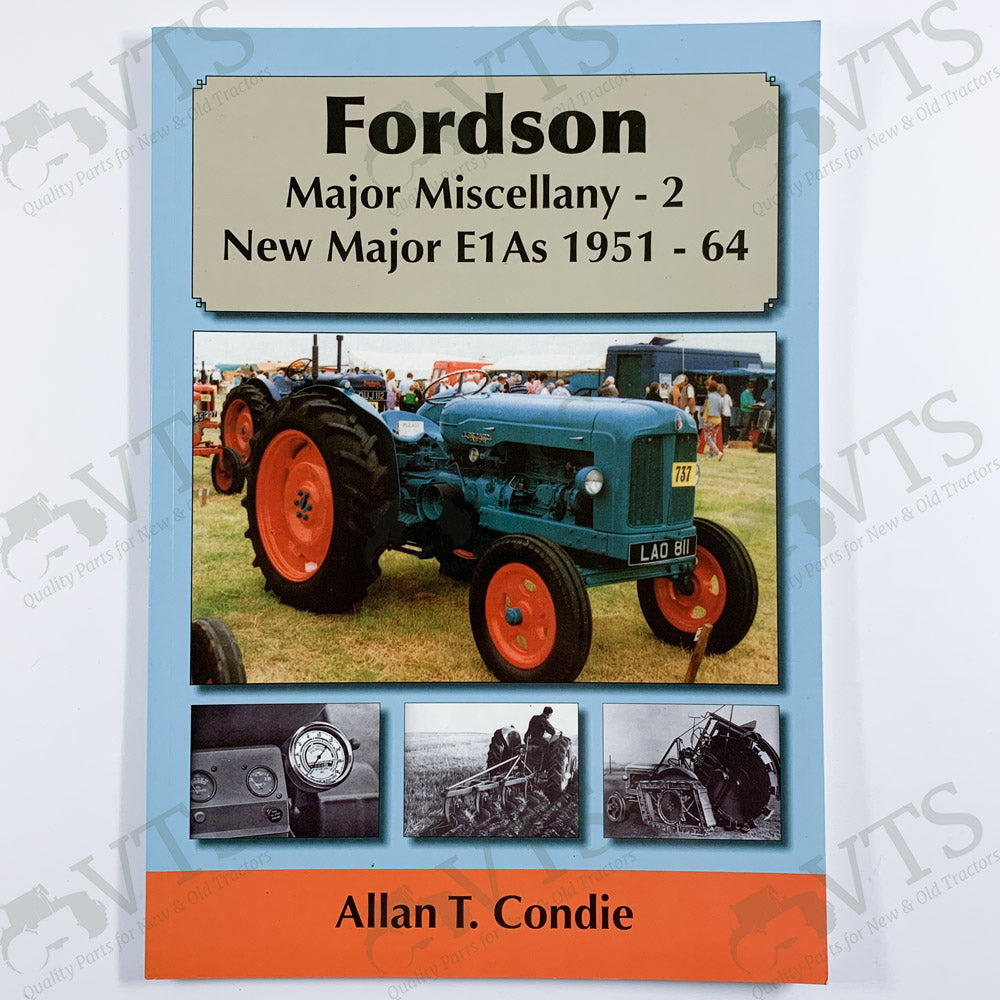 Fordson Major Miscellany 2 New Major E1A 1951 to 1964