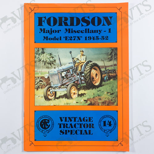 Fordson Major Miscellany - 1 Model E27N 1945 - 1952 by Allen T. Condie