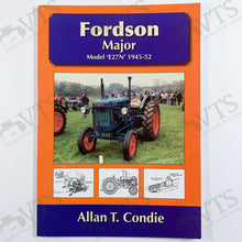 Fordson Major Model E27N 1945 to 1952 by Allen T. Condie