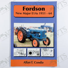 Fordson New Major E1A 1951 to 1964 by Allen T. Condie