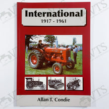 International 1917 to 1961 by Allan T. Condie