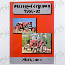 Massey Ferguson 1958 to 1982 by Allen T. Condie