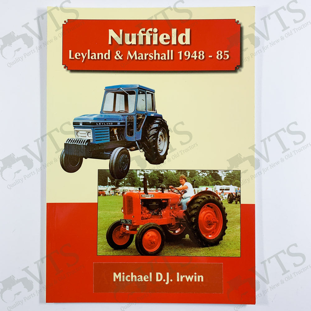 Nuffield, Leyland & Marshall 1948 to 1985 by Michael D.J. Irwin