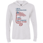 I Am A firefighter. Unisex Triblend LS Hooded T-Shirt-Funny, Smart and Inspiration shirts with saying