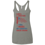 I Am A Doctor. Ladies' Triblend Racerback Tank-Funny, Smart and Inspiration shirts with saying