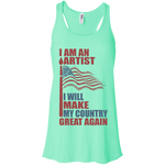 I Am An Artist. Flowy Racerback Tank Top-Funny, Smart and Inspiration shirts with saying