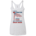 I Am A Lawyer. Ladies' Triblend Racerback Tank-Funny, Smart and Inspiration shirts with saying