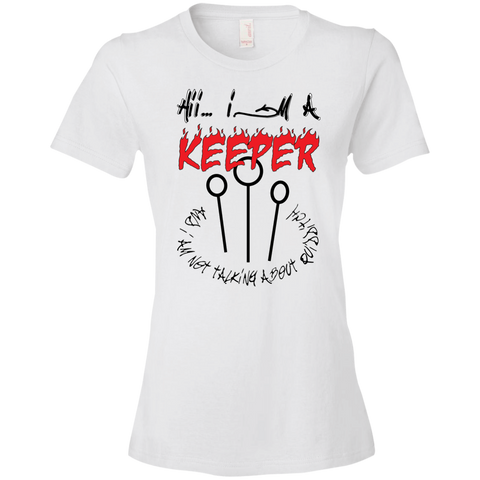 I'm a keeper. Ladies' Lightweight T-Shirt-Women T-Shirt-I Share Guru