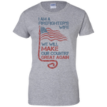 I Am A Firefighter's Wife. Ladies' 100% Cotton T-Shirt-Funny, Smart and Inspiration shirts with saying