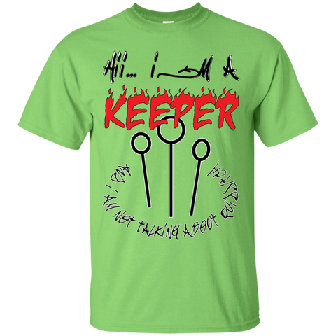 I'm a keeper. Ultra Cotton T-Shirt-Men T-Shirt-I Share Guru