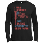 I Am A Doctor. Sport-Tek LS Moisture Absorbing T-Shirt-Funny, Smart and Inspiration shirts with saying
