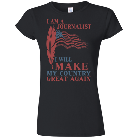 I Am A Journalist. Softstyle Ladies' T-Shirt-Women T-Shirt-I Share Guru