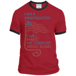 I Am A firefighter. Port & Co. Ringer Tee-Funny, Smart and Inspiration shirts with saying