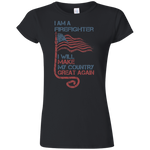 I Am A firefighter. Softstyle Ladies' T-Shirt-Funny, Smart and Inspiration shirts with saying
