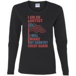 I Am An Artist. Ladies' Cotton Long Sleeves Shirt-Funny, Smart and Inspiration shirts with saying