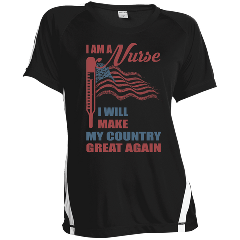 I Am A Nurse. Sport-Tek Ladies' Colorblock Polyester T-Shirt-Women T-Shirt-I Share Guru