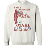 I Am A Journalist. Crewneck Pullover Sweatshirt-Funny, Smart and Inspiration shirts with saying