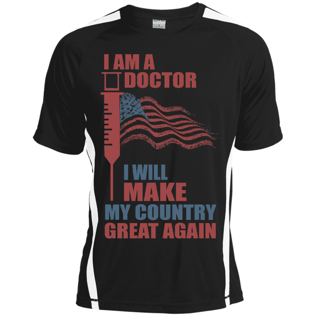 I Am A Doctor. Sport-Tek Dry Zone Crew-Funny, Smart and Inspiration shirts with saying