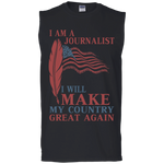 I Am A Journalist. Men's Ultra Cotton Sleeveless T-Shirt-Funny, Smart and Inspiration shirts with saying