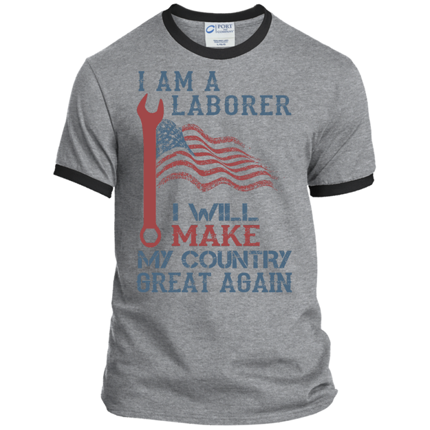I Am A Laborer. Port & Co. Ringer Tee-Funny, Smart and Inspiration shirts with saying