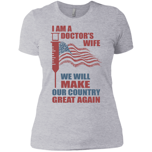 I Am A Doctors Wife. Ladies' Boyfriend T-Shirt-Funny, Smart and Inspiration shirts with saying
