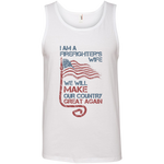 I Am A Firefighter's Wife. 100% Cotton Ringspun Tank Top-Funny, Smart and Inspiration shirts with saying