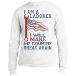 I Am A Laborer. Port & Co. Long Sleeves Shirt-Funny, Smart and Inspiration shirts with saying