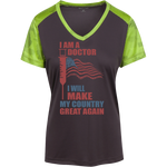 I Am A Doctor. Sport-Tek Ladies' CamoHex T-Shirt-Funny, Smart and Inspiration shirts with saying