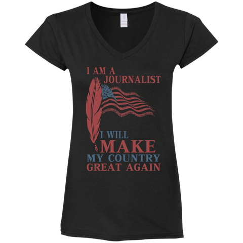 I Am A Journalist. Ladies' Fitted Softstyle V-Neck T-Shirt-Women T-Shirt-I Share Guru