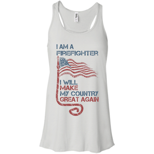 I Am A firefighter. Flowy Racerback Tank-Funny, Smart and Inspiration shirts with saying