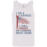 I Am A Laborer. Cotton Tank Top-Funny, Smart and Inspiration shirts with saying