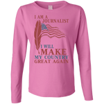 I Am A Journalist. Ladies' Cotton T-Shirt-Funny, Smart and Inspiration shirts with saying
