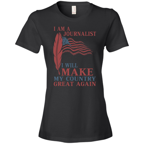 I Am A Journalist. Ladies' Lightweight T-Shirt 4.5 oz-Women T-Shirt-I Share Guru
