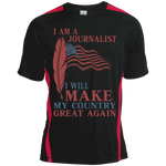 I Am A Journalist. Sport-Tek Colorblock Dry Zone Crew-Funny, Smart and Inspiration shirts with saying