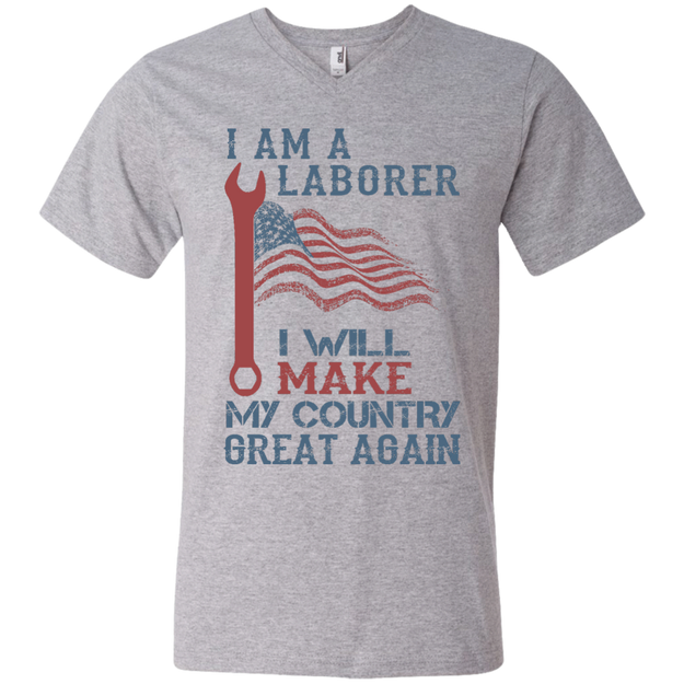 I Am A Laborer. Men's V-Neck T-Shirt-Funny, Smart and Inspiration shirts with saying