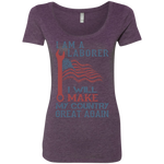 I Am A Laborer. Ladies' Triblend Scoop-Funny, Smart and Inspiration shirts with saying