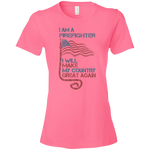 I Am A firefighter. Ladies' Lightweight T-Shirt-Funny, Smart and Inspiration shirts with saying