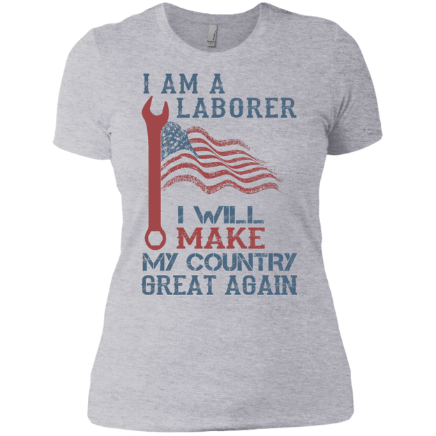 I Am A Laborer. Ladies' Boyfriend T-Shirt-Funny, Smart and Inspiration shirts with saying