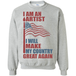 I Am An Artist. Crewneck Pullover Sweatshirt-Funny, Smart and Inspiration shirts with saying